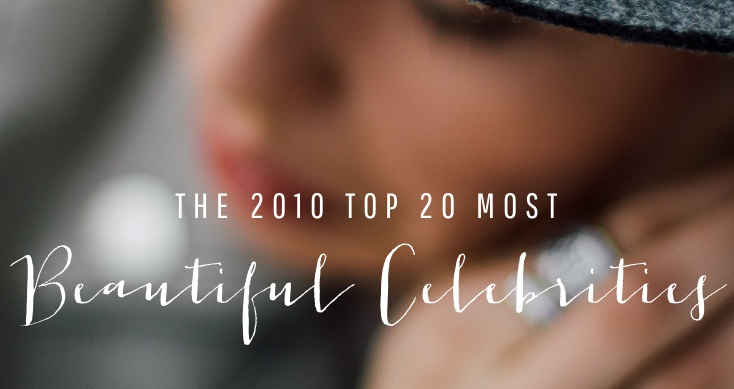 Top 20 Most Beautiful Celebrities from 2010