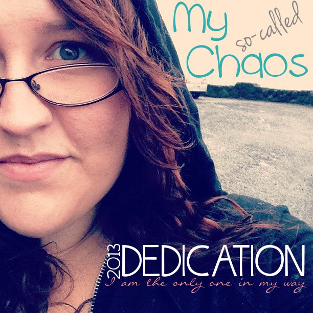 My So-Called Chaos Dedication
