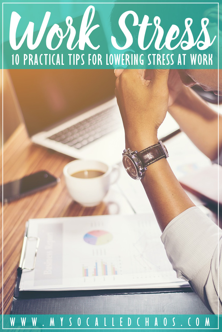 10 Practical Tips for Lowering Stress at Work