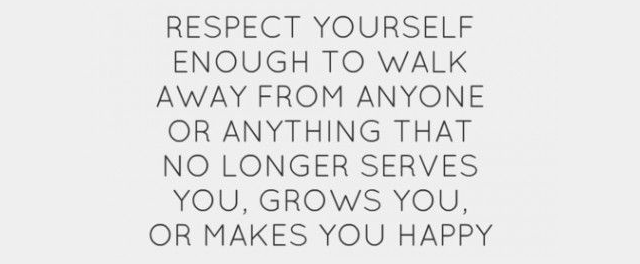Respect yourself to walk away