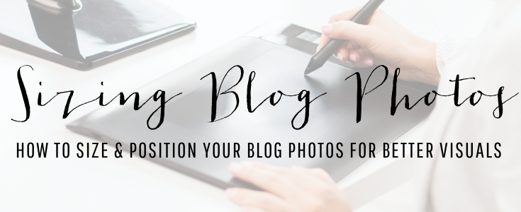 Sizing & Positioning Blog Photos
