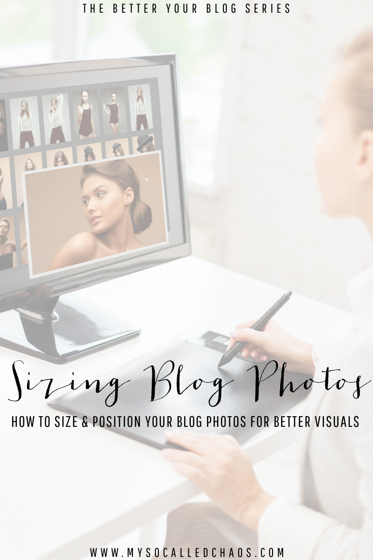 How to Size and Position the photos on your blog for better visuals.
