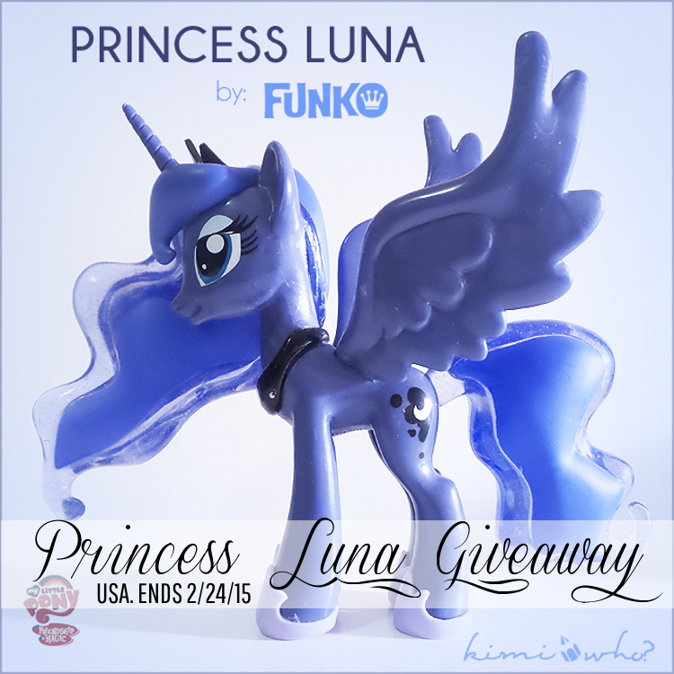Enter to win a Funko Princess Luna Vinyl Figure from Kimi Who!