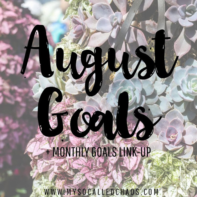 Monthly Goals Linky: August 2015 Goals