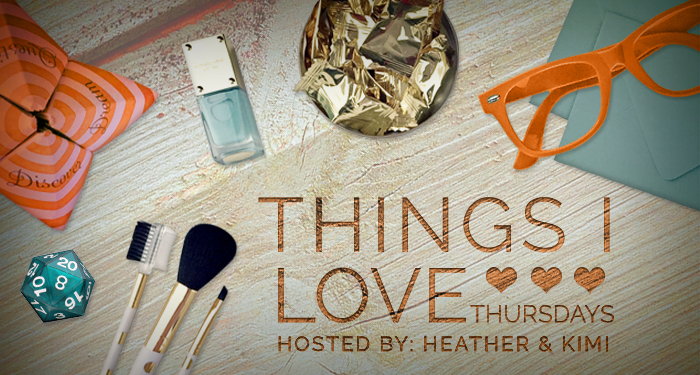 Things I Love Thursday vol. 1