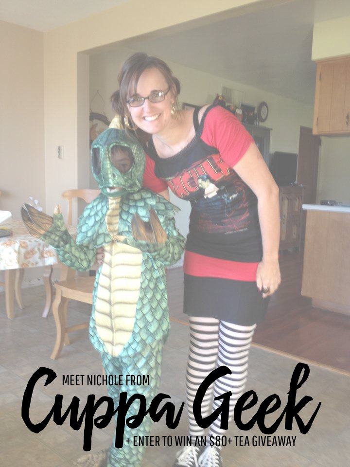 Meet Nichole from Cuppa Geek and Enter to win an $80+ Tea Giveaway