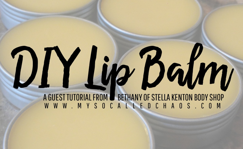 DIY Lip Balm Guest Tutorial from Bethany at Stella Kenton Body Shop