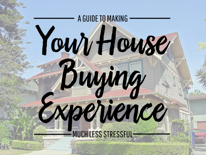 A Guide to Making House Buying Much Less Stressful