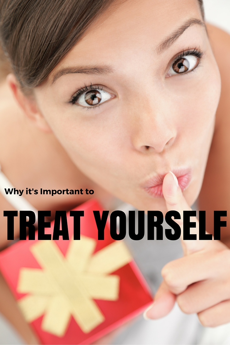 Why it's Important to Treat Yourself