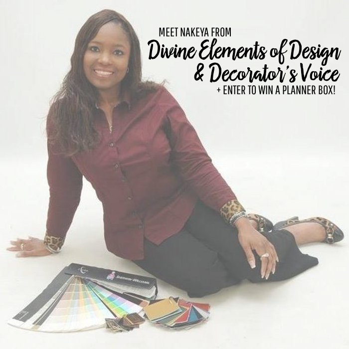 Meet Nakeya from Divine Elements of Design and Decorators Voice + Enter to win a Planner Box