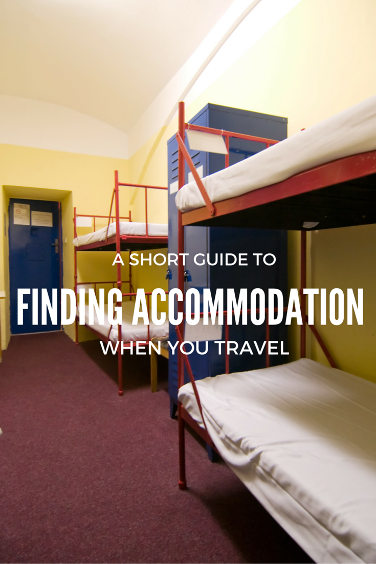 A short guide to finding accommodation when you travel.