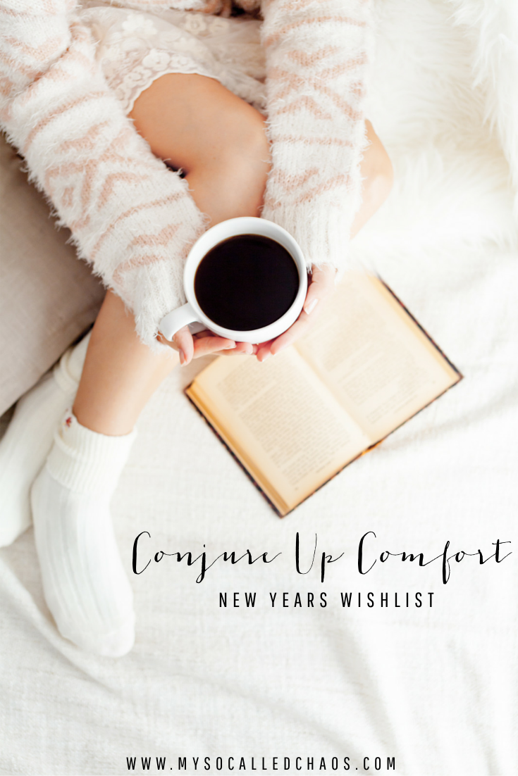 Conjure up Comfort New Years Wishlist