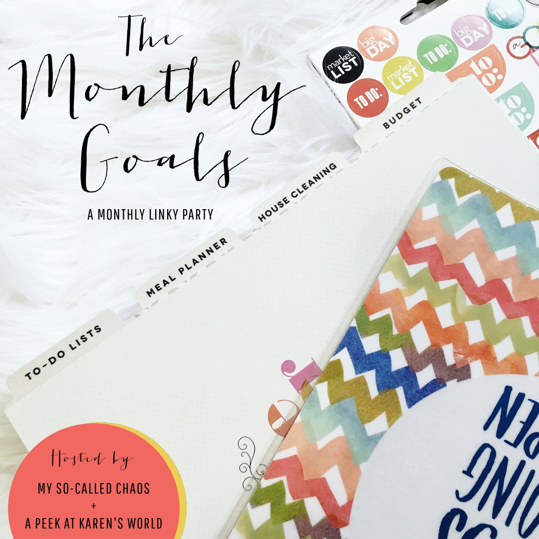 The Monthly Goals: a Goals Linky Party at My So-Called Chaos and A Peek at Karen's World