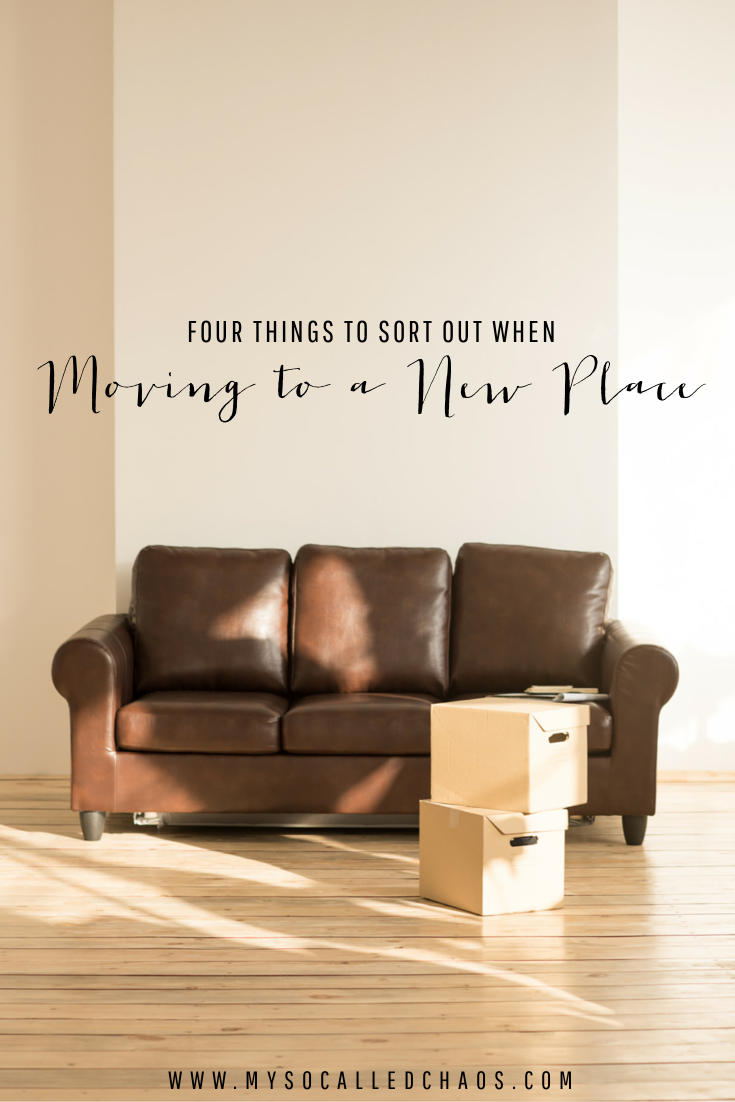 Four Things to Sort Out When Moving to a New Place