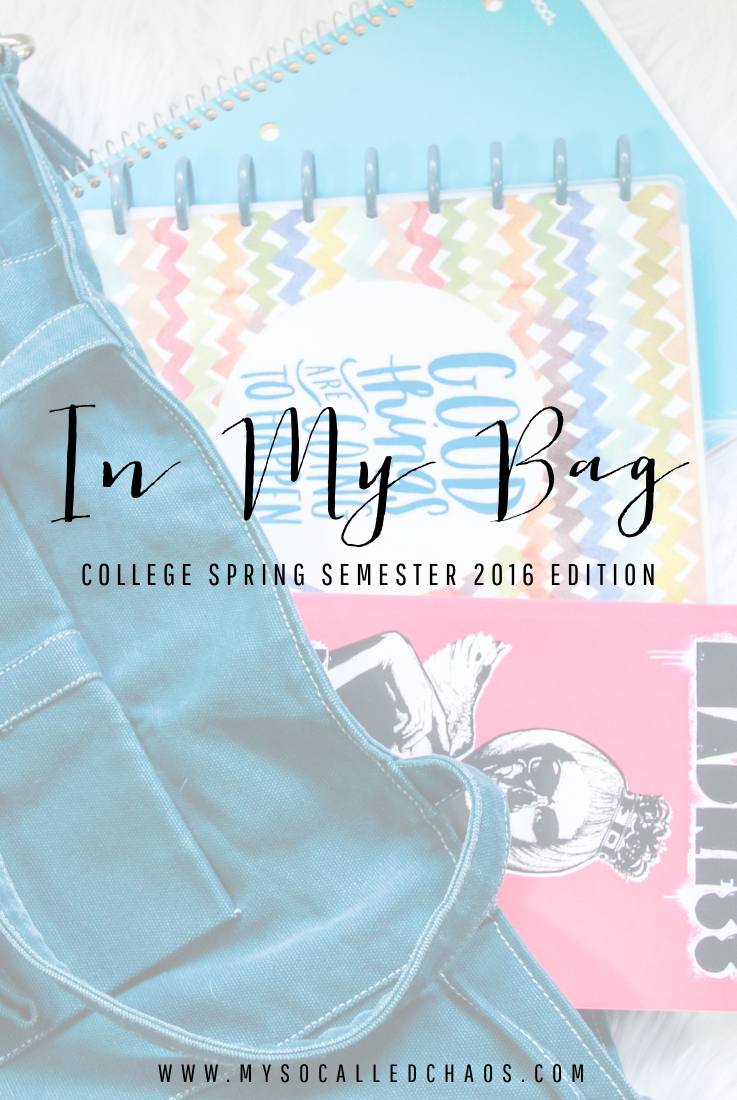 What's In My Bag: College Spring Semester 2016 Edition
