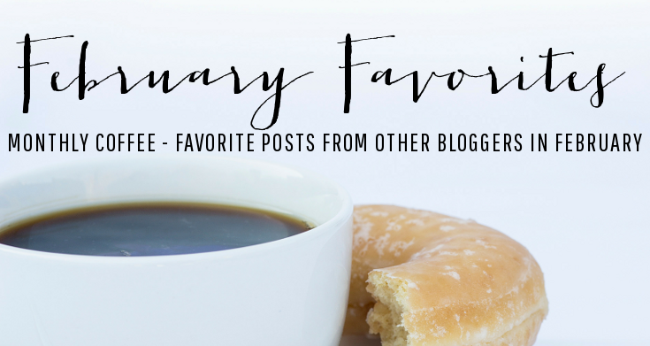 Monthly Coffee | February Favorites