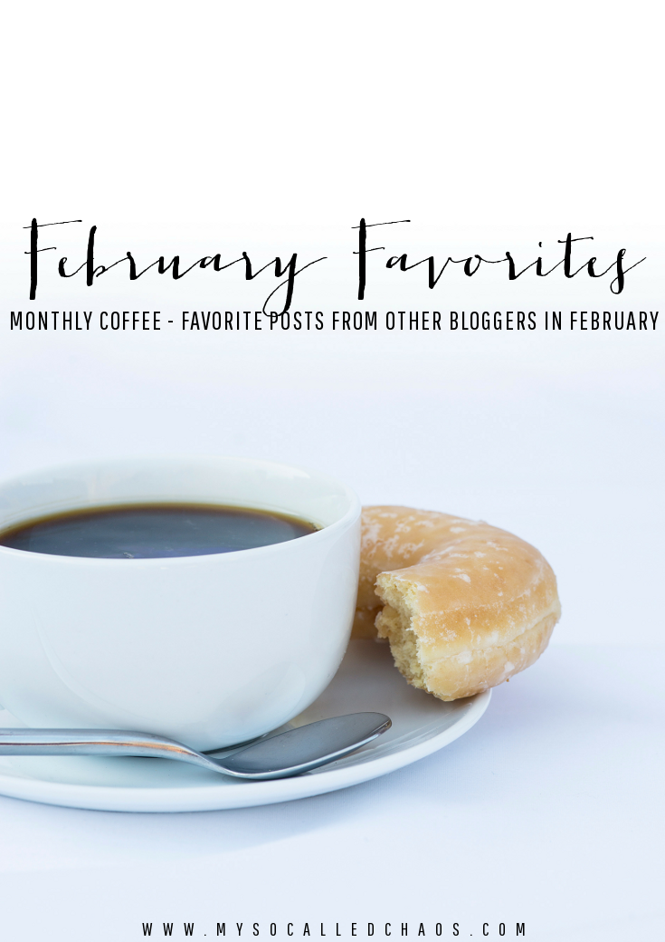 February Monthly Coffee | Favorite posts from other bloggers in the month of February. Come link up yours!