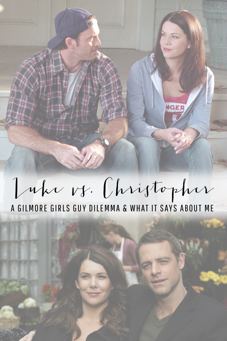 Luke vs. Christopher | A Gilmore Girls Dilemma and What It Says About Me