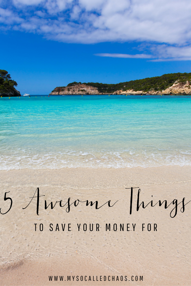 5 Awesome Things to Save Up For