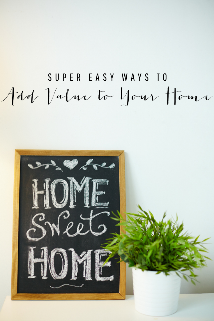 Simple Ways to Add Value to Your Home