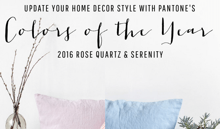 Update Your Home with the 2016 Pantone colors of the Year