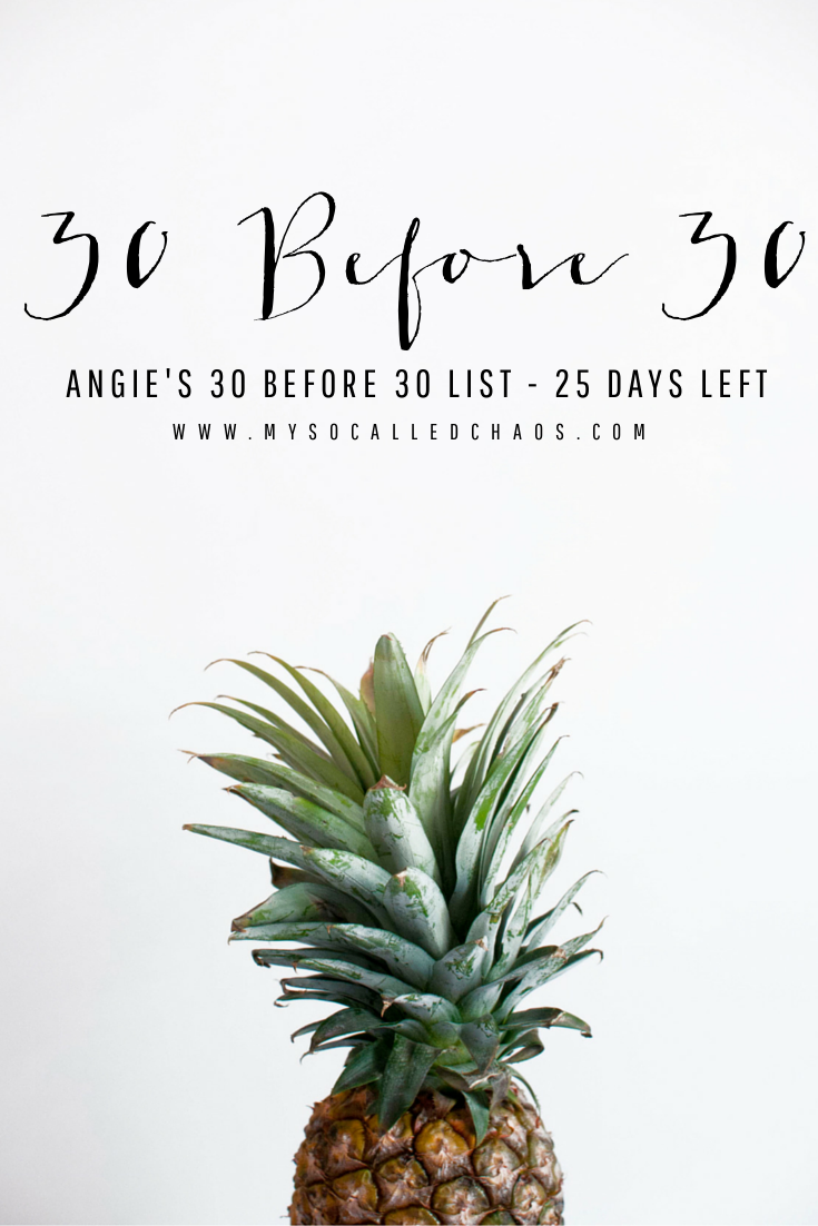 30 Before 30 | 25 Days Left