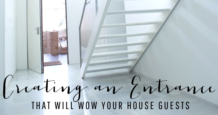 Ideas and tips for creating an entrance that will wow your house guests.