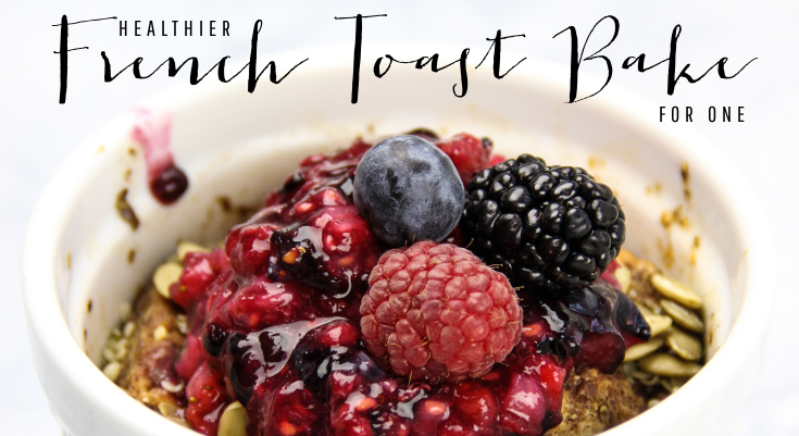 Healthier French Toast Bake for One