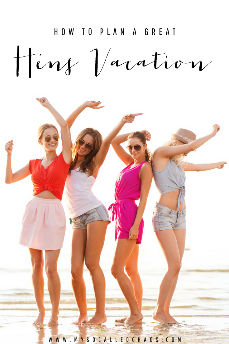 How to Plan a Great Hens Vacation