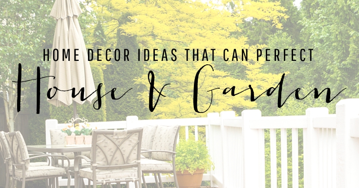 Home Decor Ideas That Can Perfect Your House And Garden