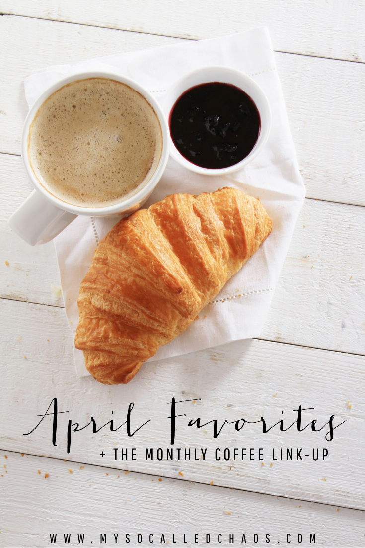 April Favorites + Monthly Coffee