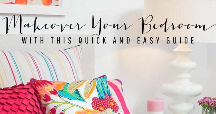 How To Makeover Your Bedroom With This Quick And Easy Guide