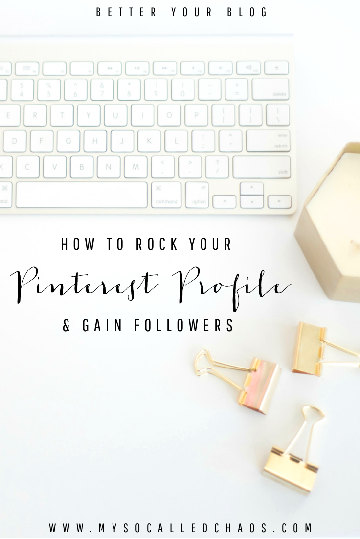 Better Your Blog | How to Rock Your Pinterest Profile & Gain New Followers