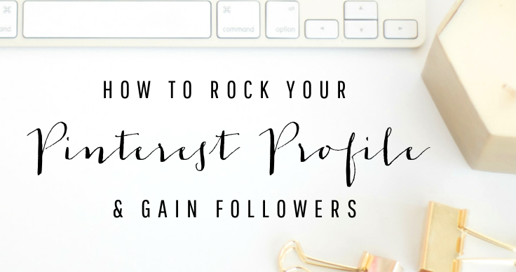 How to Rock Your Pinterest Profile – Better Your Blog