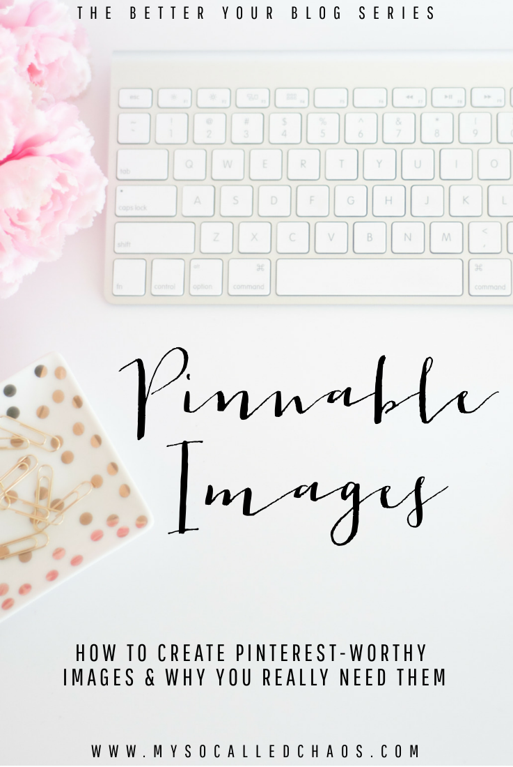 How to Create Pinterest-Worthy Images - Better Your Blog