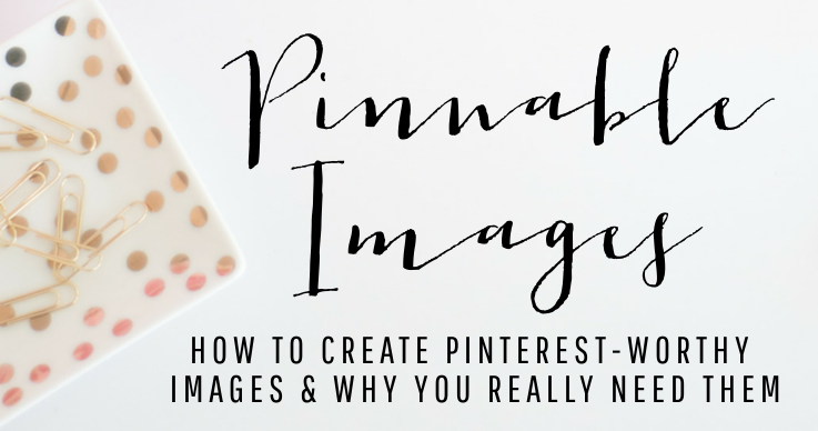 How to Create Pinterest-Worthy Images – Better Your Blog