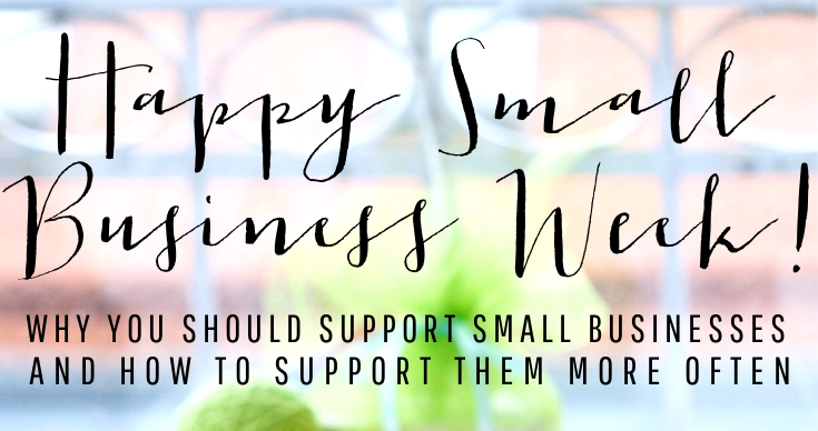 Small Business Week | Why & How to Support Small Business