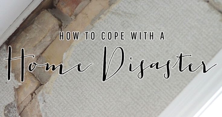 How to Cope with a Home Disaster