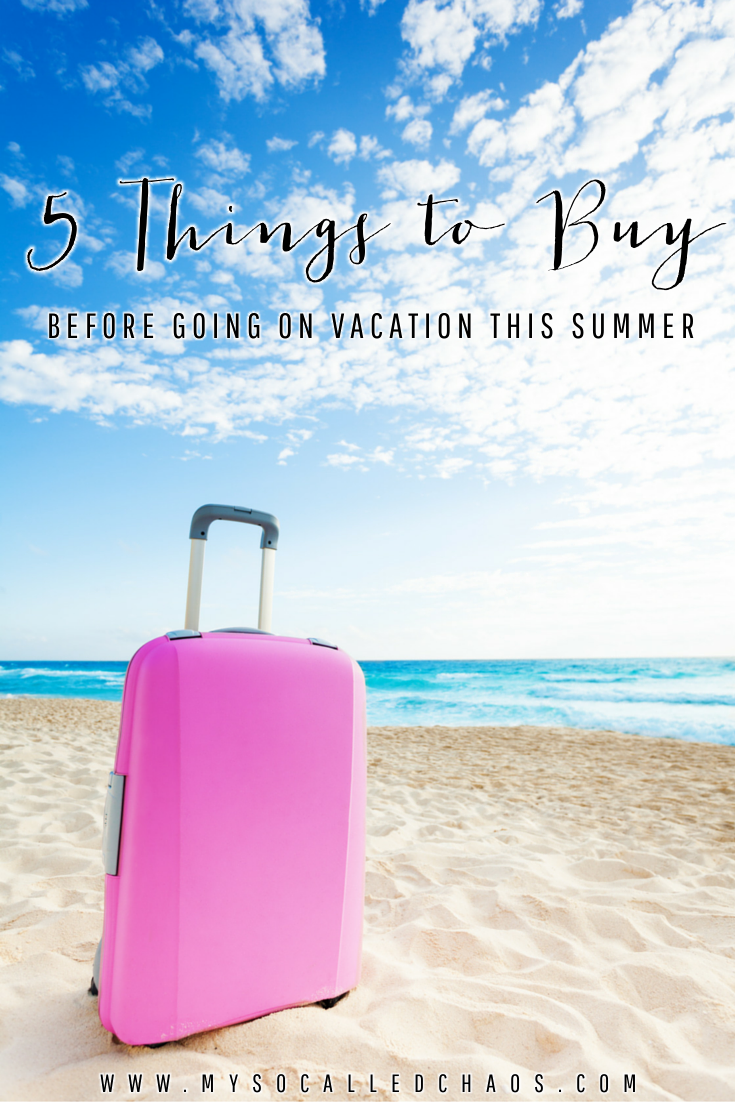 5 Things to Buy Before Going on Vacation This Summer
