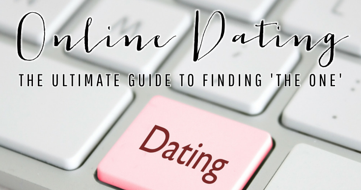 The Ultimate Guide To Online Dating (And Finding 'The One')