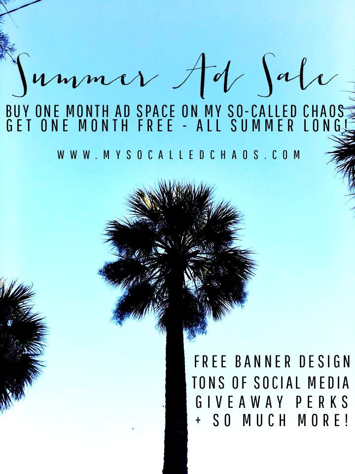Summer BOGO Ad Sale - All Summer long, buy one month of advertising and get one month free! Comes with TONS of perks-www.mysocalledchaos.com