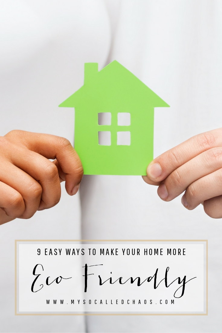 9 Easy Ways To Make Your Home More Eco-Friendly