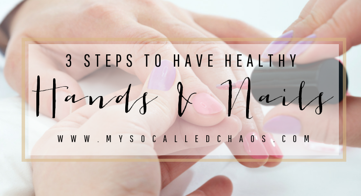 3 Steps to Have Healthy Hands and Nails