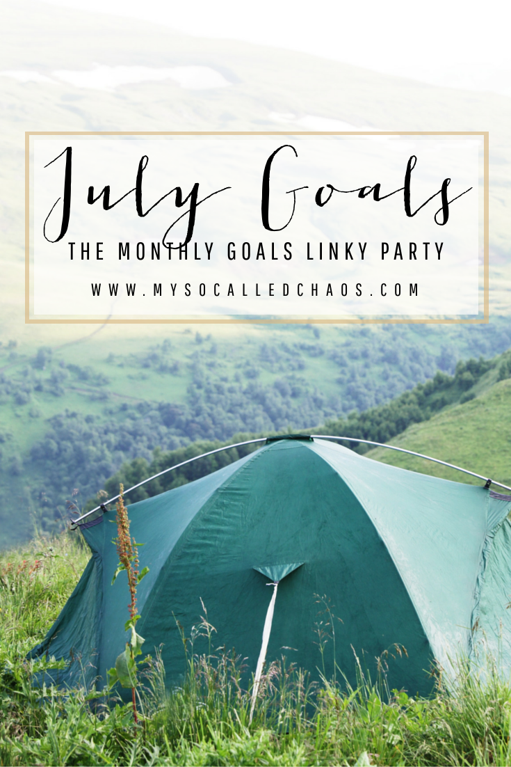 July Goals - The Monthly Goals Linky Party