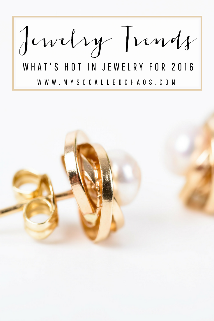 Most Popular Jewelry Trends in 2016