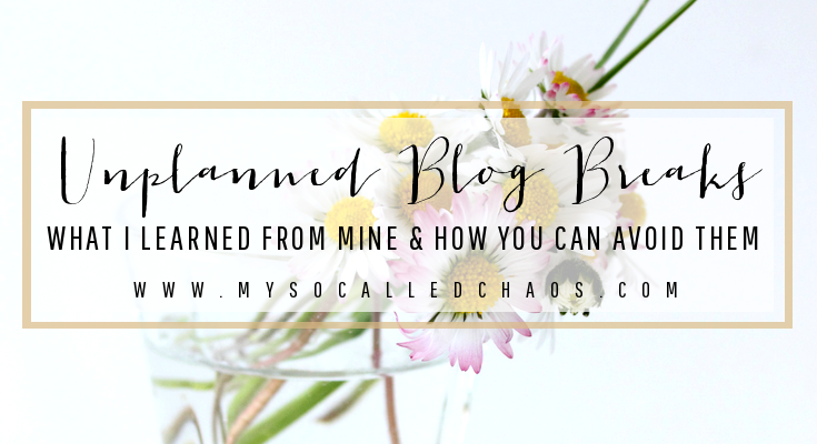 What I learned from my unplanned blog break, and how you can avoid taking one yourself!