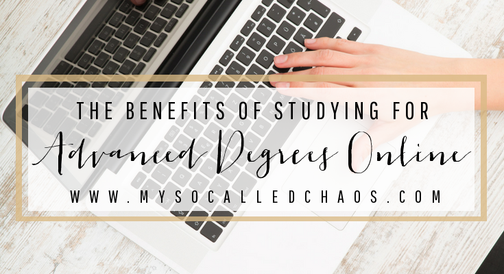 The Benefits of Studying for Advanced Degrees Online