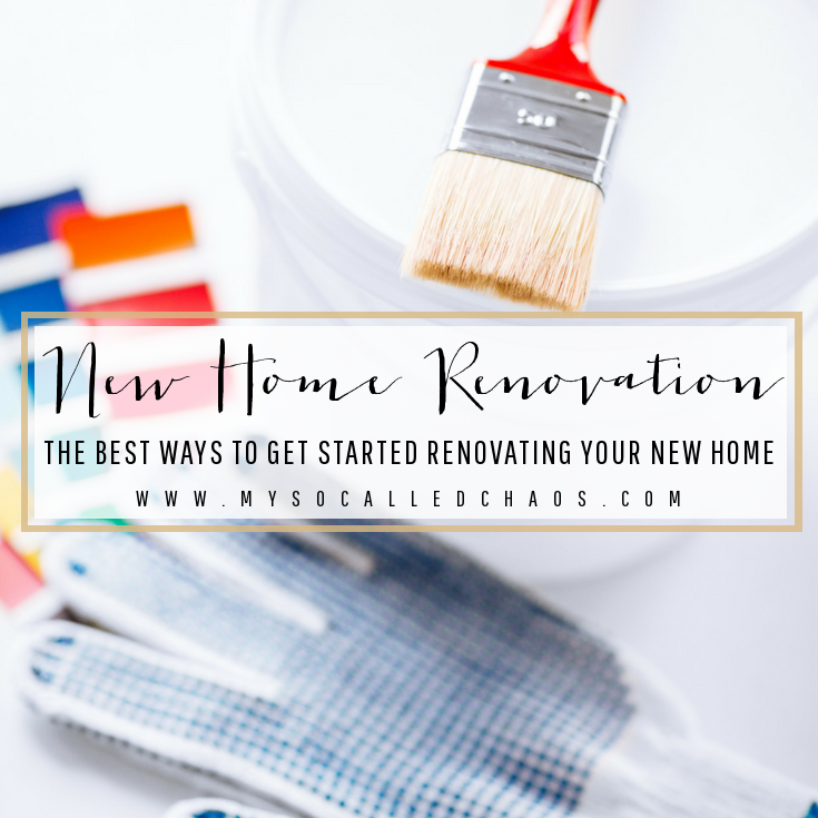 Renovating Your New Home: The Best Ways to Get Started
