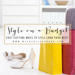 Style On A Budget: Cost Cutting Ways To Still Look Your Best