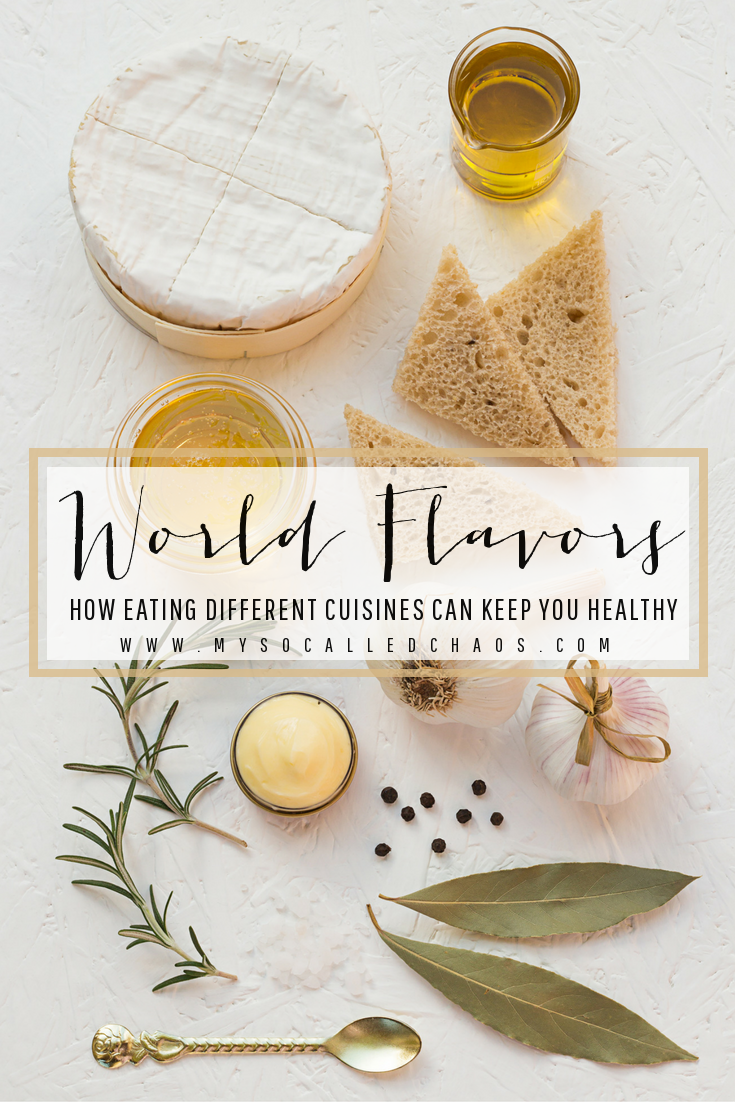 World Flavors: How Eating Different Cuisines Can Keep You Healthy